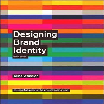 Designing Brand Identity: An Essential Guide for the Whole