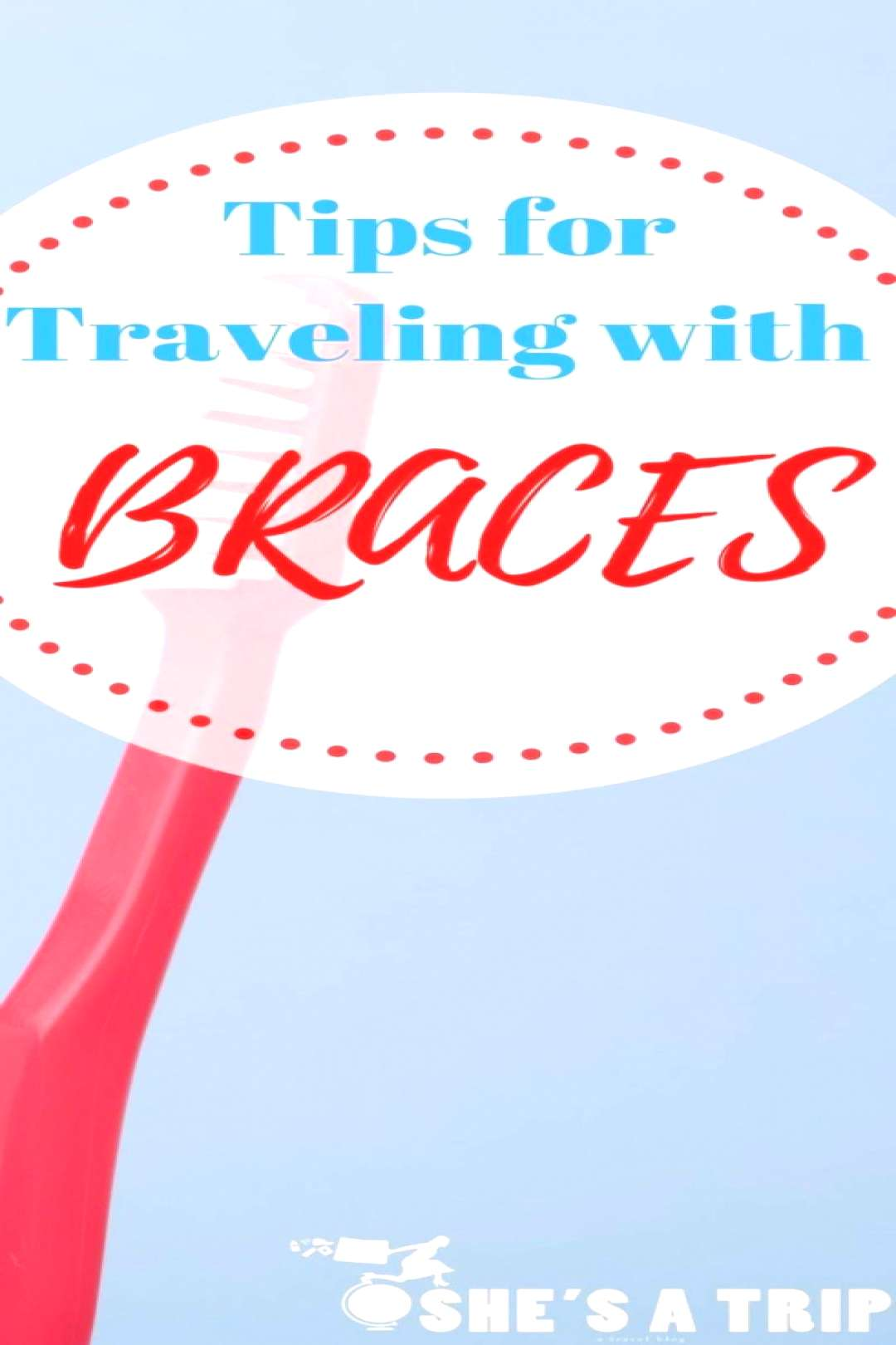 Traveling with Braces Dos Donts and Dental Emergencies